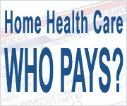 Home Health Care Insurance Coverage Information